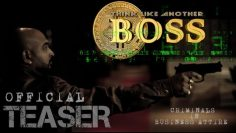 BOSS 1st Look Offial Teaser – Short Film