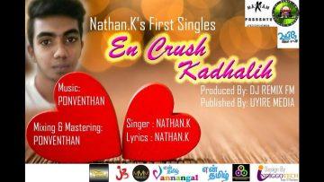 EN CRUSH KADHALIH | NATHAN K | PONVENTHAN | DJ REMIX FM