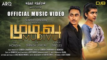 MUDIVU – Official Music Video | Sunder Chandran Feat Monisha