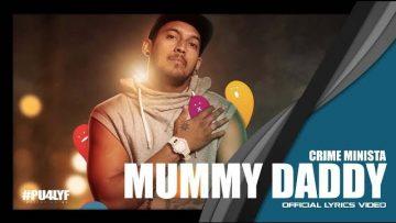 Mummy Daddy – Crime Minista // Official Lyrics Video 2017