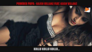Powder Papa – Kajen Villanz Feat. Kash Villanz (Kash Mama Musical)