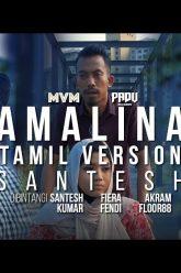 Santesh – Amalina / அமாலினா (Versi Tamil) (Official Music Video)