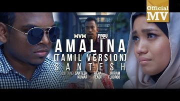 Santesh – Amalina / அமாலினா (Versi Tamil) (Official Music Video)