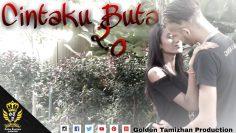 CintaKu Buta 2.0 Havoc Brothers ( CV ) #GoldenTamizhan #ThxKingRunish