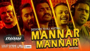 Mannar Mannar | Kravanah | Pettai | Gana Song | Official Song (2019)