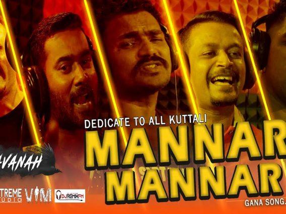 Mannar Mannar | Kravanah | Pettai | Gana Song | Official Song (2019)