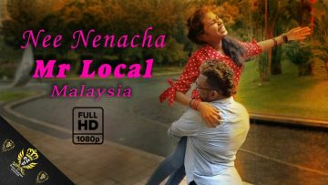 Nee Nenacha – Mr Local – Golden Tamizhan -Thx King Runish – Full HD 1080p