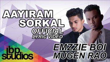 Emzzie Boi – Aayiram Sorkal feat Mugen Rao MGR (Lyric Video)