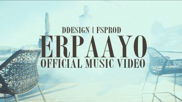 ERPAAYO – Official Music Video – FSPROD | DDesign