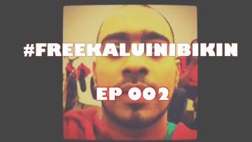FreeKaluIniBikin – Episode 002 ( Sheezay Gone Nuts) // 2012