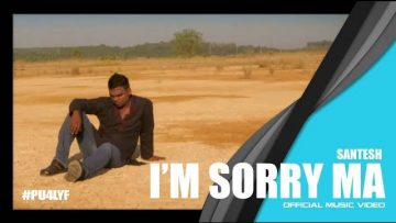 Im Sorry Ma –  Santesh // Official Music Video 2014