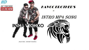 INTHA VECHIKO – INTRO song (music cover)  Havoc Brothers