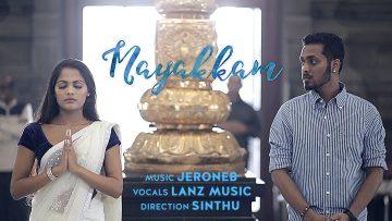 Mayakkam – Official Music Video | Lanz Music | JeroneB | Sinthu