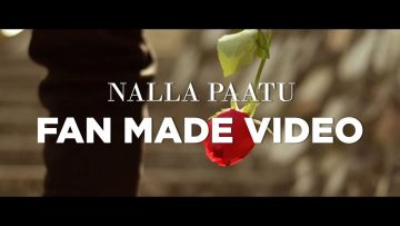 Nalla Paatu – Fan Made Video