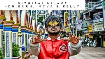 Nithirai Nilave | Dr.Burn, Mc Va & Kelly (HQ)
