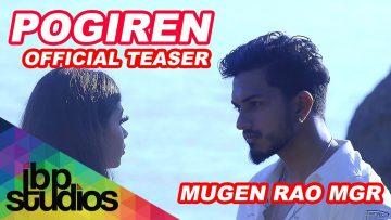 Pogiren – Mugen Rao MGR feat. Prashan Sean | Official Teaser