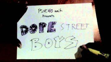 PSYCHO.unit Presents Dope Street Boys // Trailer 2011
