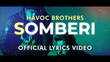 Somberi – Havoc Brothers // Official Lyrics Video