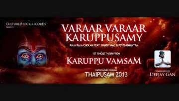 Vaarar Vaarar Karuppusamy – Raja Raja Cholan x Rabbit Mac x Psychomantra // Official Audio 2013