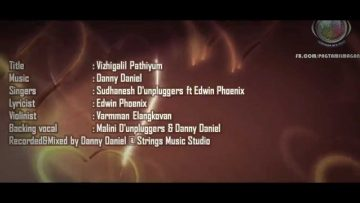 Vizhigalil Pathiyum (LYRICS) | Sudhanesh Dunpluggers ft Edwin Phoenix | Music By Danny Daniel