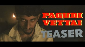PAGUDI VETTAI | R-RATED SHORTFILM | TEASER
