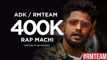 ADK – RAP MACHI – Feat RM TEAM // RAP MACHINES