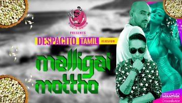 Despacito Tamil Version | Malligai Mottho  | Psychomantra & Craankstar