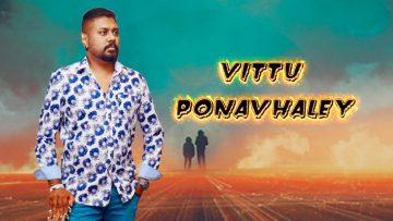 VITTU PONAVHALEY | Music Soldier Jega | Official Music Video